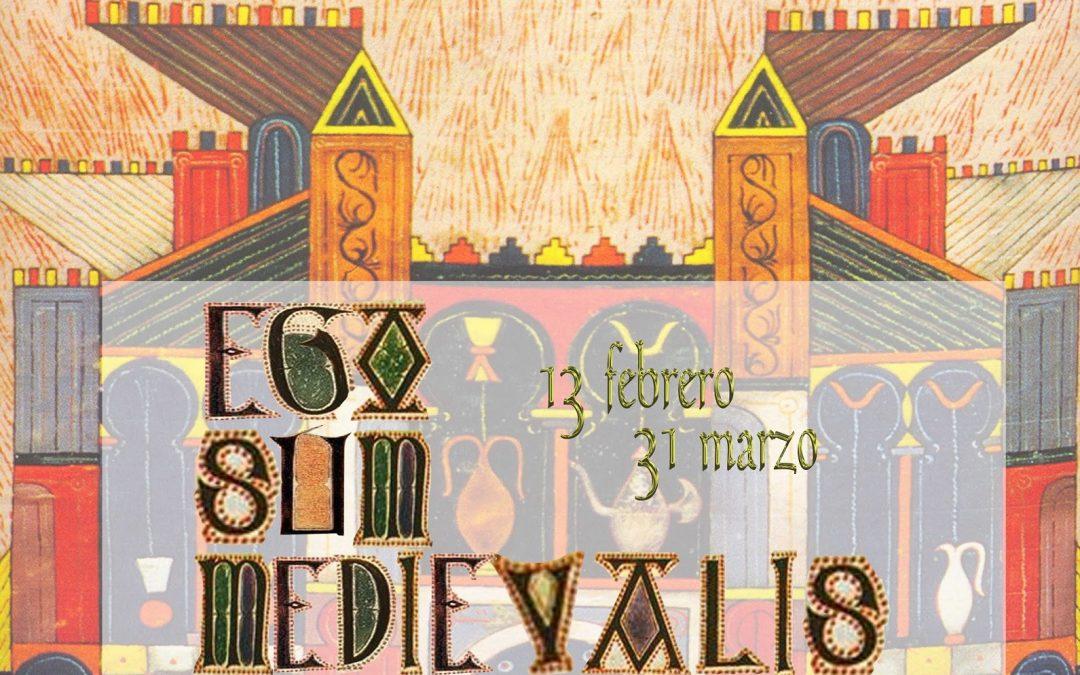 Exposición Temporal: Ego Sum Medievalis
